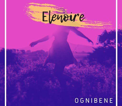 """""""Elenoire: il nuovo singolo di OGNIBENE"""""""