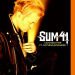 """Sum 41 e nothing,nowhere.: la nuova canzone """"Catching Fire"""""""